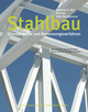 Stahlbau (TGC Band 10)  From Manfred A. Hirt, Rolf Bez, Alain Nussbaumer and Mario Fontana - PPUR