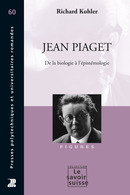 Jean Piaget  From Richard Kohler - PPUR