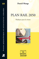 Plan Rail 2050  From Daniel Mange - PPUR