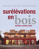 Surélévations en bois  From Markus Mooser, Marc Forestier and Mélanie Pittet-Baschung - PPUR