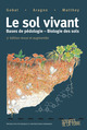 Le sol vivant  From Jean-Michel Gobat, Michel Aragno and Willy Matthey - PPUR
