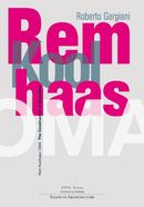 Rem Koolhaas/OMA  De Roberto Gargiani - EPFL Press
