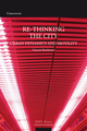 Re-Thinking the City  De Vincent Kaufmann et Jessica Faith Strelec - EPFL Press