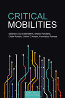 Critical Mobilities  From Ola Söderström, Didier Ruedin, Shalini Randeria, Gianni D'Amato and Francesco Panese - EPFL Press