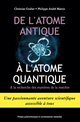 De l'atome antique à l'atome quantique  From Christian Gruber and Philippe-André Martin - PPUR