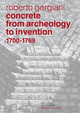 Concrete, from archeology to invention 1700-1769  De Roberto Gargiani - EPFL Press
