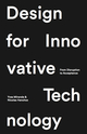 Design for Innovative Technology  De Nicolas Henchoz et Yves Mirande - EPFL Press