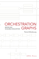 Orchestration Graphs  De Pierre Dillenbourg - EPFL Press