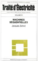 Machines séquentielles (TE volume XI)  De Jacques Zahnd - PPUR