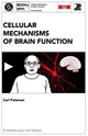 Cellular Mechanisms of Brain Function  From Carl Petersen - PPUR