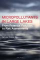 Micropollutants in Large Lakes  De Nathalie Chèvre - EPFL Press