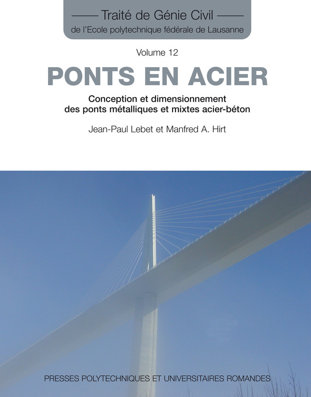 Ponts en acier (TGC volume 12)  - Jean-Paul Lebet, Manfred A. Hirt - EPFL Press