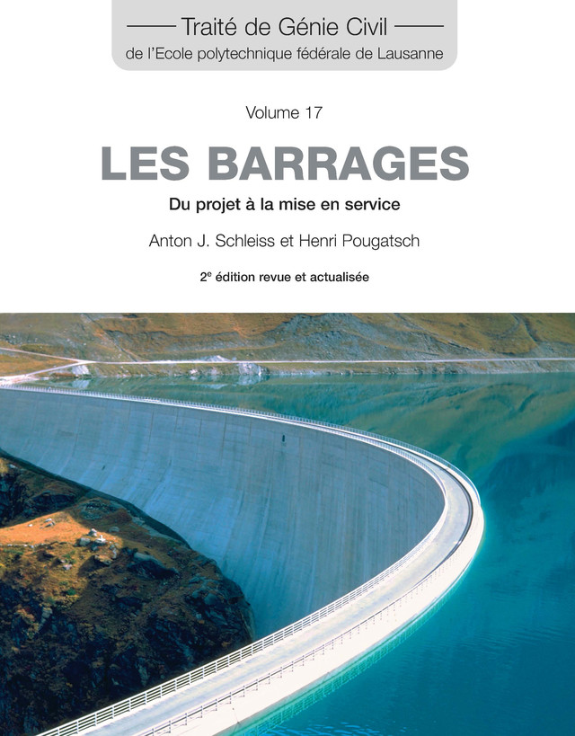 Les barrages (TGC volume 17)  - Anton J. Schleiss, Henri Pougatsch - EPFL Press