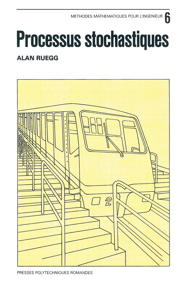 Processus stochastiques (Volume VI, MMI)  - Alan Ruegg - EPFL Press