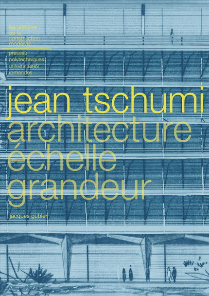 Jean Tschumi  - Jacques Gubler - EPFL Press