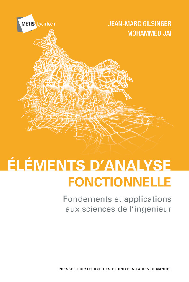 Eléments d'analyse fonctionnelle  - Jean-Marc Gilsinger, Mohammed Jaï - EPFL Press