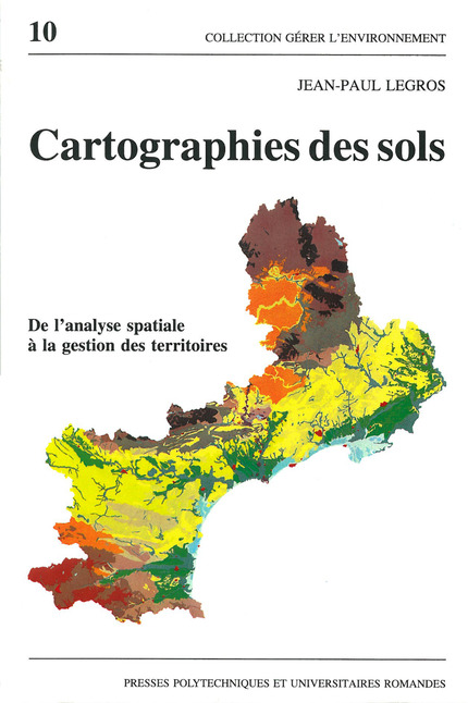 Cartographies des sols  - Jean-Paul Legros - EPFL Press