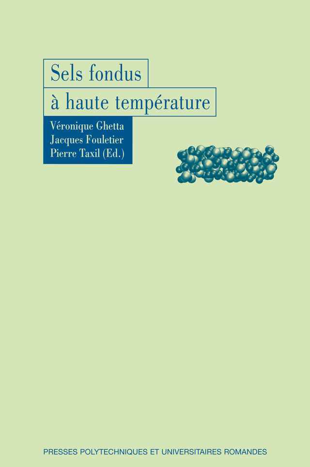 Sels fondus à haute température  - Jacques Fouletier, Véronique Ghetta, Pierre Taxil - EPFL Press
