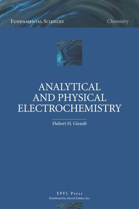 Analytical and Physical Electrochemistry  - Hubert H. Girault - EPFL Press English Imprint
