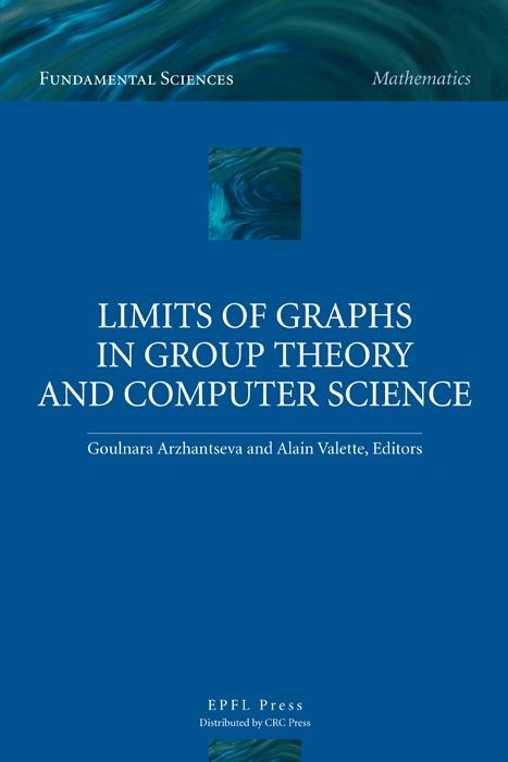 Limits of Graphs in Group Theory and Computer Science -  - EPFL Press English Imprint
