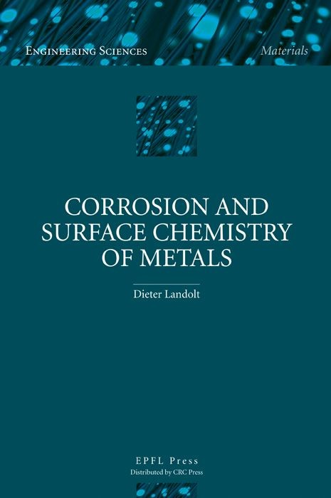 Corrosion and Surface Chemistry of Metals  - Dieter Landolt - EPFL Press