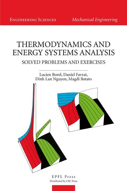 Thermodynamics and Energy Systems Analysis  - Lucien Borel, Daniel Favrat, Dinh Lan Nguyen, Magdi Batato - EPFL Press