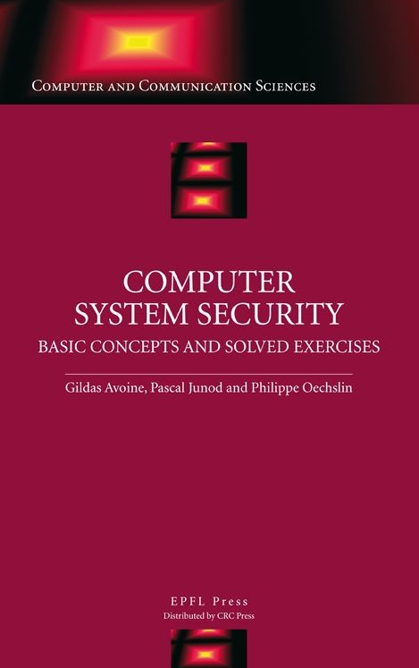 Computer System Security  - Gildas Avoine, Pascal Junod, Philippe Oechslin - EPFL Press English Imprint