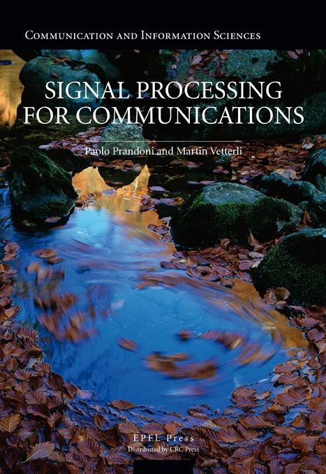 Signal Processing for Communications  - Paolo Prandoni, Martin Vetterli - EPFL Press English Imprint