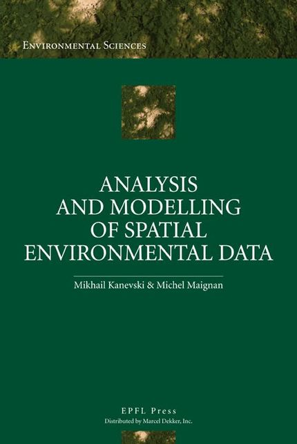 Analysis and Modelling of Spatial Environmental Data - Mikhail Kanevski, Michel Maignan - EPFL Press