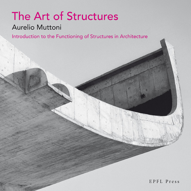 The Art of Structures  - Aurelio Muttoni - EPFL Press English Imprint