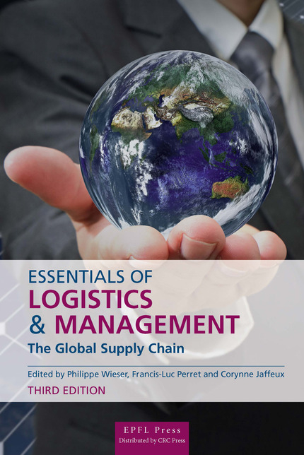Essentials of Logistics and Management  - Philippe Wieser, Francis-Luc Perret - EPFL Press