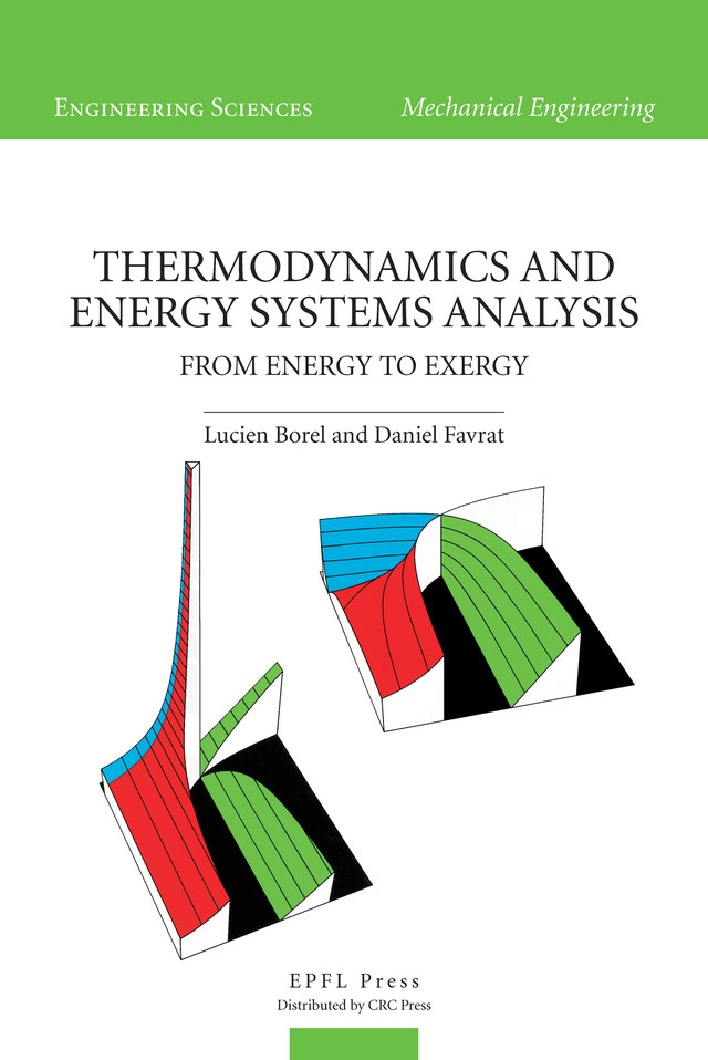 Thermodynamics and Energy Systems Analysis Vol. 1: From Energy to Exergy - Lucien Borel, Daniel Favrat - EPFL Press English Imprint