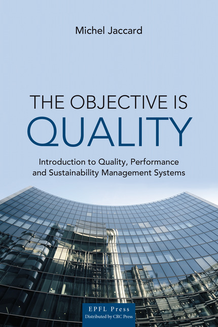 The Objective is Quality  - Michel Jaccard - EPFL Press