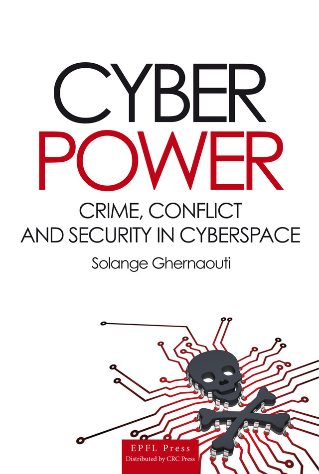 Cyber Power  - Solange Ghernaouti - EPFL Press English Imprint