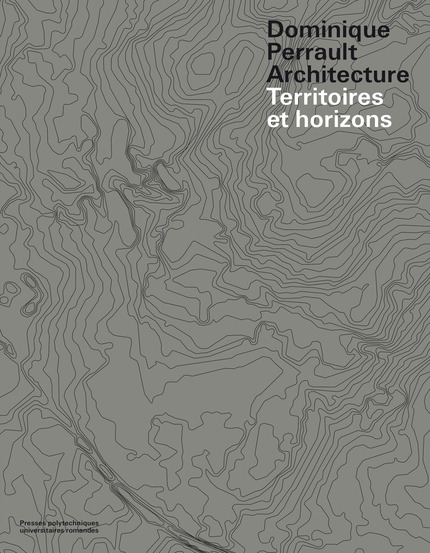 Dominique Perrault Architecture  - Anna Hohler - EPFL Press