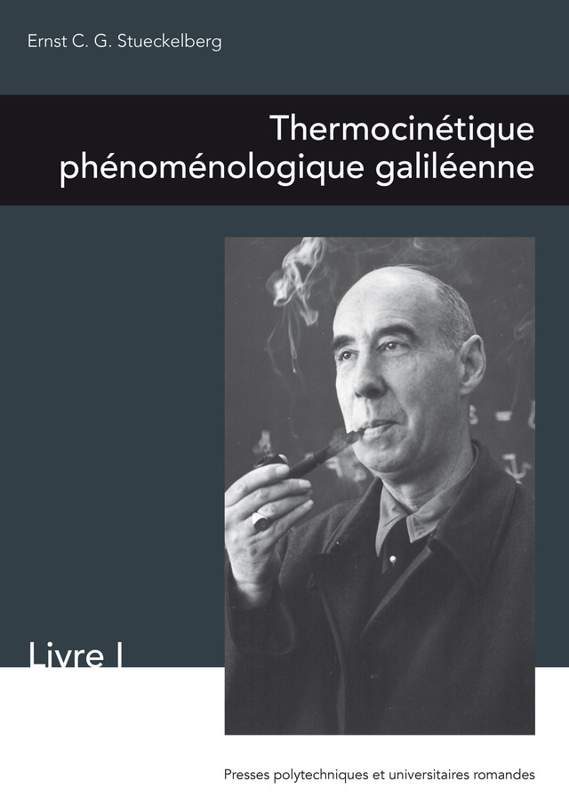 Thermocinétique phénoménologique galiléenne  - Ernst Stueckelberg - EPFL Press