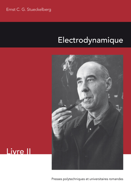 Electrodynamique  - Ernst Stueckelberg - EPFL Press