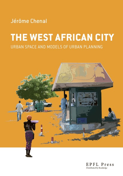 The West-African City  - Jérôme Chenal - EPFL Press