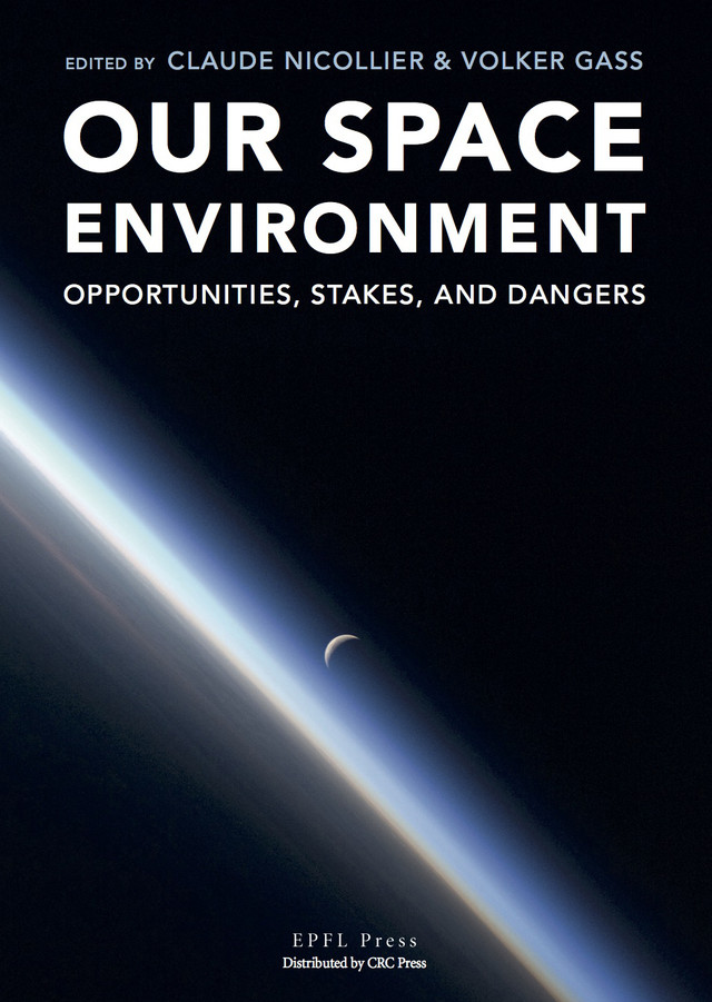 Our Space Environment  - Claude Nicollier, Volker Gass - EPFL Press English Imprint