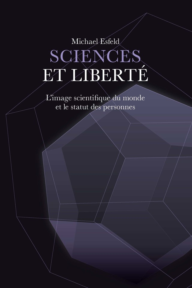 Sciences et liberté  - Michael Esfeld - EPFL Press